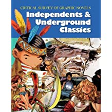 Critical Survey of Graphic Novels: Independent and Underground Classics-Volume 1