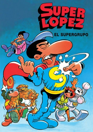 Superlópez. El supergrupo