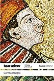 Constantinopla: Historia Universal Asimov (El Libro De Bolsillo - Historia)