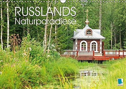 Russlands Naturparadiese (Wandkalender 2018 DIN A3 quer): Russlands Naturparadiese: eine Landschaft wie die russische Seele (Monatskalender, 14 Seiten [Kalender] [Apr 01, 2017] CALVENDO, k.A.