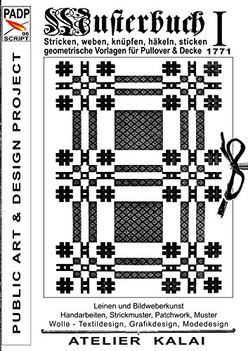 padp script 006 musterbuch i von 1771 stricken weben knpfen hkeln sticken geometrische vorlagen fr pullover und decke german edition ebook - Knupfen Muster