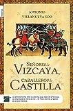 Señores de Vizcaya, Caballeros de Castilla (Rocabolsillo Bestseller)