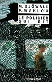 Le policier qui rit : le roman d'un crime / Maj Sjöwall, Per Wahlöö | Sjowall, Maj. Auteur