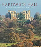 Hardwick Hall: A Great Old Castle of Romance (The Paul Mellon Centre for Studies in British Art)