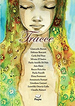 Tracce 44 (Italian Edition) par [BARONI, GIANCARLO, BOSCUTTI, FABIANA, DAL PONT, CARLA, D'AMICO, SILVANA, DI PALO, PAOLO ANIELLO, ELETTI, ASIA, FICICCHIA, ROCCO, FIORELLI, PAOLA, FONTANESI, ELENA, FORNARI, ANNAMARIA]