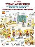 Das große Wimmelwörterbuch: mit österreichischem Wortschatz Spaß mit 1450 Wörtern in Deutsch-Türkisch-Bosnisch-Kroatisch-Serbisch