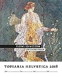 Floras Schwestern: Gärten und Frauen (topiaria helvetica)