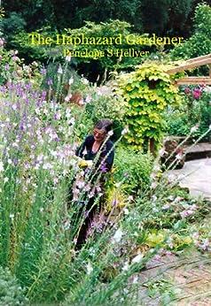 The Haphazard Gardener by [Hellyer, Penelope S]