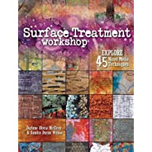 Surface Treatment Workshop: Explore 45 Mixed-Media Techniques by McElroy, Darlene Olivia, Duran-Wilson, Sandra (2011) Paperback