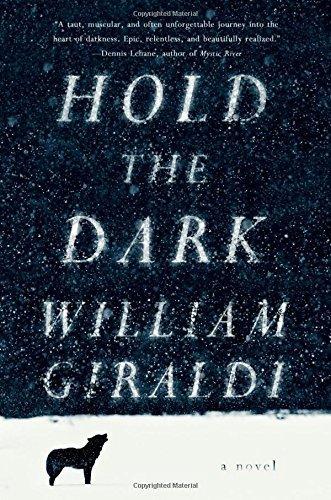 Hold the Dark: A Novel by William Giraldi (2014-09-08)