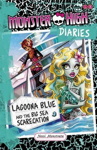 Lagoona Blue and the Big Sea Scarecation (Monster High Diaries) by Nessi Monstrata (2016-02-11)