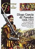 DIEGO GARCÍA DE PAREDES 1486-1533: LAS CAMPAÑAS DEL