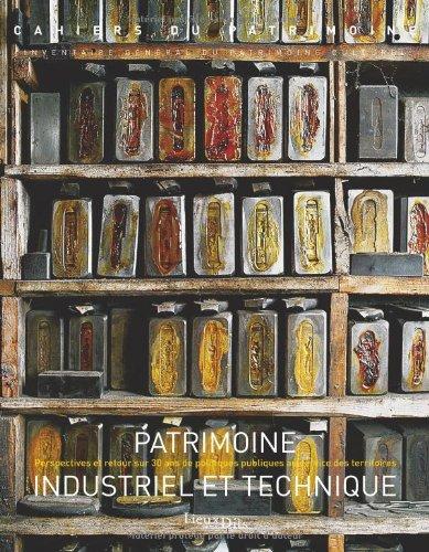 Patrimoine Industriel et Technique Perspectives et retour sur 30 ans de politiques publiques au service des territoires