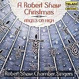 Angels On High - A Robert Shaw Christmas