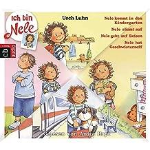 Ich bin Nele - Band 1-4: Nele kommt in den Kindergarten - Nele räumt auf - Nele macht eine Reise - Nele hat Geschwisterzoff (Ich bin Nele - Die Hörbücher, Band 1)