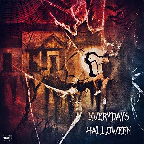 Everyday's Halloween [Explicit]