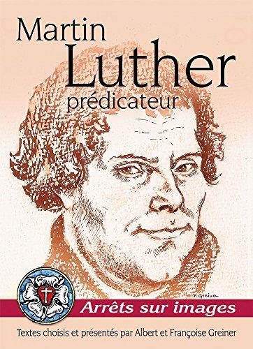 Martin Luther, prédicateur. Arrêts sur images