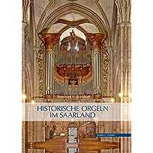 Historische Orgeln im Saarland (Wittener Schriften Zu Familienunternehmen)
