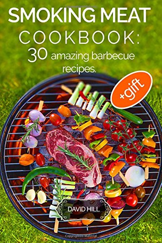 Smoking Meat Cookbook: 30 amazing barbecue recipes.