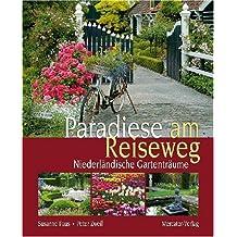 Paradiese am Reiseweg: Niederländische Gartenträume