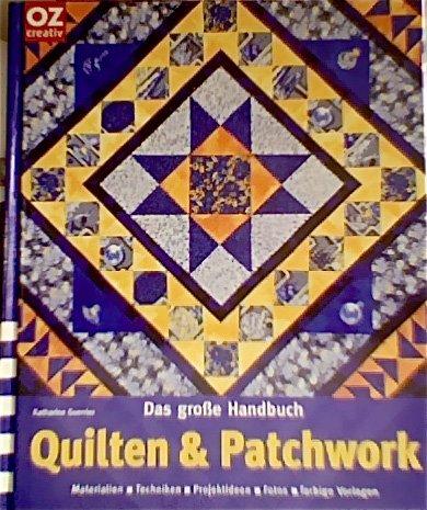 Das große Handbuch Quilten & Patchwork.
