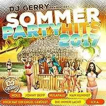 DJ Gerry präsentiert Sommer Party Hits 2017 (inkl. Holz, Hulapalu, Die immer lacht, Mich hat ein Engel geküsst uvm.)