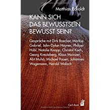 Kann sich das Bewusstsein bewusst sein?: Gespräche mit Dirk Baecker, Markus Gabriel, John-Dylan Haynes, Philipp Hübl, Natalie Knapp, Christof Koch, ... und Harald Walach (Systemische Horizonte)