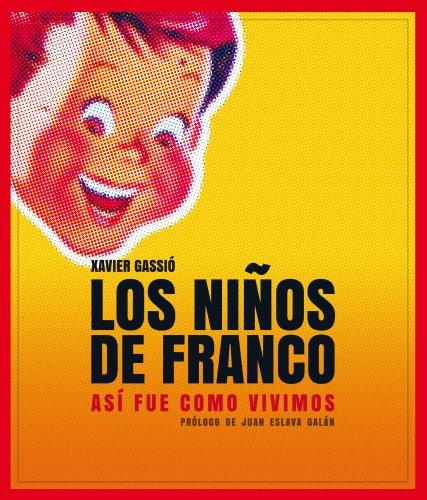 Los niños de Franco (Vintage y nostalgia) por Xavier Gassió
