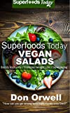 Image de Superfoods Vegan Salads: Over 30 Vegan Quick & Easy Gluten Free Low Cholesterol Whole