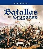 Batallas de las Cruzadas 1097-1444 (Militaria)