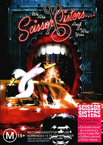 Scissor Sisters - We are Scissor Sisters and so are you