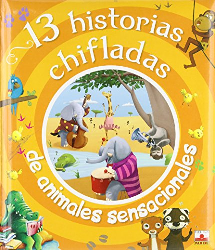 13 historias chifladas de animales sensacionales/ 13 Looney Stories of Sensational Animals