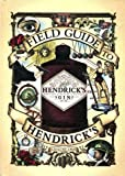 Field Guide to Hendrick's Gin - Volume 2 by Hendrick's (2005-05-03)