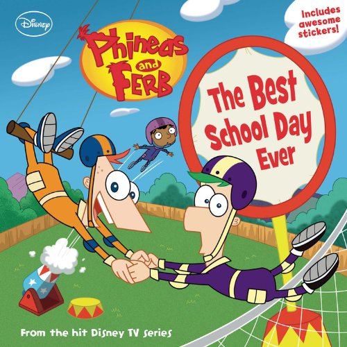 Phineas and Ferb the Best School Day Ever (Phineas & Ferb)