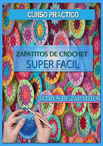 Zapatitos de crochet super facil: curso practico por carolina elizondo