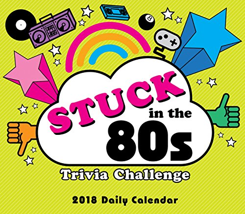 * NEW * Stuck in the 80s Trivia Challenge 2018 Calendar. Questions cover a variety of entertaining topics such as culture, movies, music, events, and even fashion trends