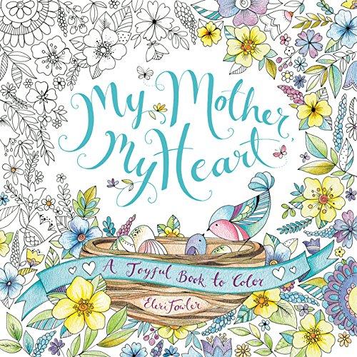 My Mother, My Heart: A Joyful Book to Color (Activity Books) por Eleri Fowler
