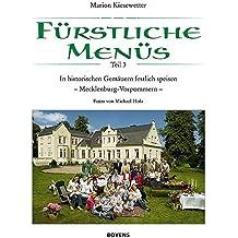 Fürstliche Menüs, Teil 3: In historischen Gemäuern festlich speisen. Mecklenburg-Vorpommern