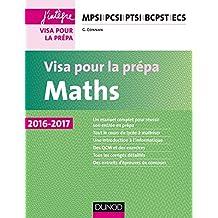 Maths - Visa pour la prépa 2016-2017 - MPSI-PCSI-PTSI-BCPST-ECS