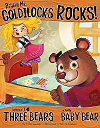 Believe Me, Goldilocks Rocks!: The Story of the Three Bears as Told by Baby Bear (Other Side of the Story (Library))