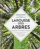 Larousse des arbres - Dictionnaire de 1600 arbres et arbustes