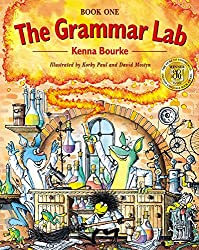 The Grammar Lab:: Book One: Grammar for 9- to 12-year-olds with loveable characters, cartoons, and humorous illustrations.: Bk.1