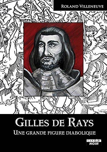 GILLES DE RAYS Une grande figure diabolique