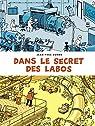 Dans le secret des labos - tome 0 - Visitez les plus grands sites scientifiques et techniques de France et alentours par Duhoo