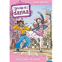 Scuola di Danza - 4. Gita a passo di danza