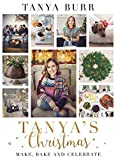 Tanya's Christmas: Make, Bake and Celebrate