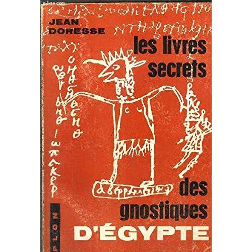 Les Livres Secrets Des Gnostiques D'Egypte