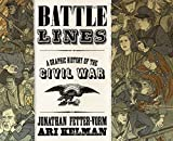 Battle Lines: A Graphic History of the Civil War by Jonathan Fetter-Vorm (2015-05-05)