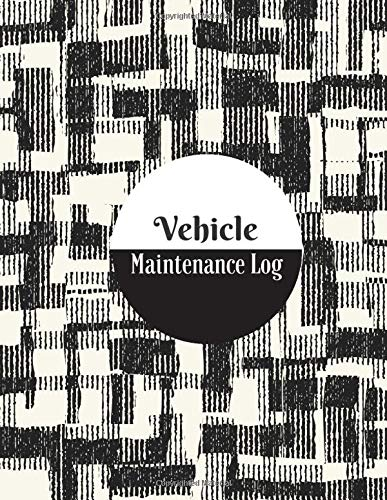 Vehicle Maintenance Log: Car Maintenance and Safety Routine Inspection Record Log Book Journal For All Your Automobile and Vehicle Check, Repair & Gas ... pages. (Vehicle maintenance logs, Band 14) -