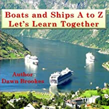 Boats and Ships A to Z: Let's Learn Together